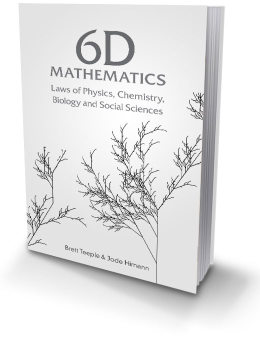 6D Mathematics: Laws of Physics, Chemistry, Biology & Social Science